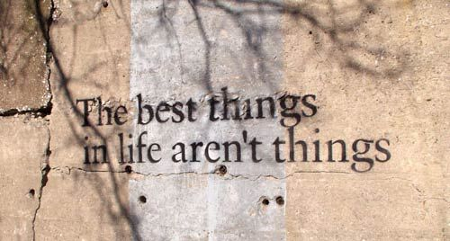 the best things in life aren't things. jpg